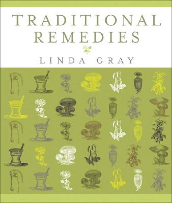 Traditional Remedies By Gray, Linda
