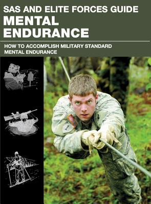 SAS and Elite Forces Guide Mental Endurance By McNab, Christopher